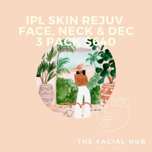IPL Skin Rejuv Face, Neck & Dec Program